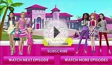 Barbie Life in the Dreamhouse Style Super Squad Part 2 Full