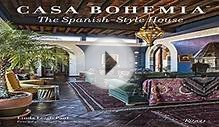 Casa Bohemia: The Spanish-Style House Book Download Free