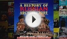 Download PDF A History of Russian Architecture FULL FREE