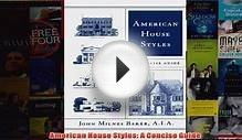 Download PDF American House Styles A Concise Guide FULL FREE