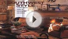 Download Southwest Style A Home Lover s Guide to