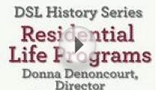 DSL History Series: Residential Life Programs