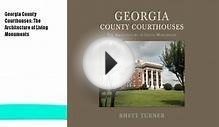 Georgia County Courthouses: The Architecture of Living
