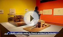 MoMa exhibits works by French architect Le Corbusier