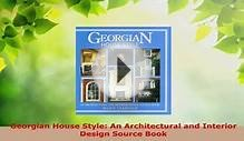 PDF Download Georgian House Style An Architectural and