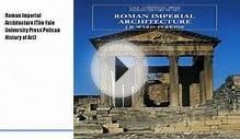Roman Imperial Architecture (The Yale University Press