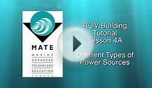 ROV Building Tutorial 4A -- Different Types of Power Sources