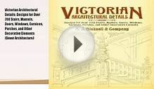 Victorian Architectural Details: Designs for Over Book