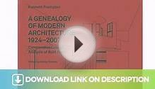 A Geneaology of Modern Architecture: A Comparitive